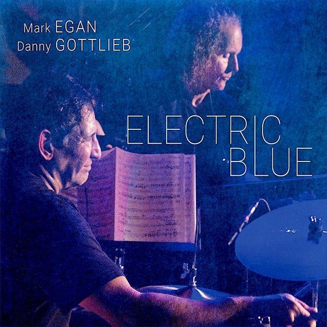 Cover art for album Electric Blue by Mark Egan, Danny Gottlieb