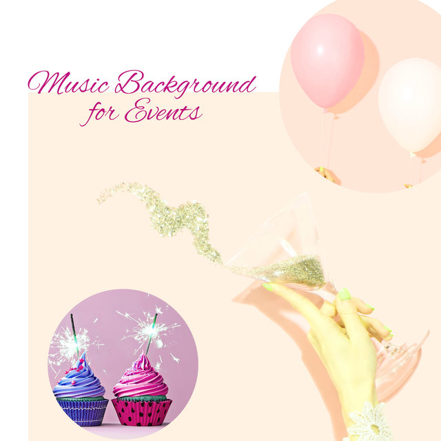 Music Background for Events - Birthdays, Meetings with Friends, Family Afternoons with Board Games, Girls' Evenings and Many Others