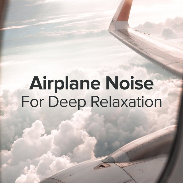 Airplane Noise for Deep Relaxation