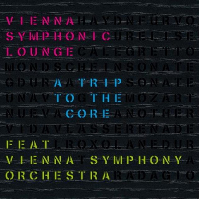 Vienna Symphonic Lounge - A Trip To The Core