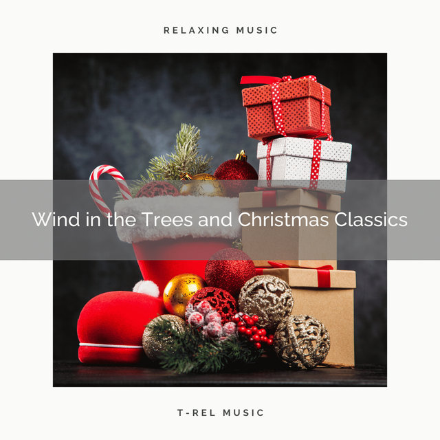 Wind in the Trees and Christmas Classics