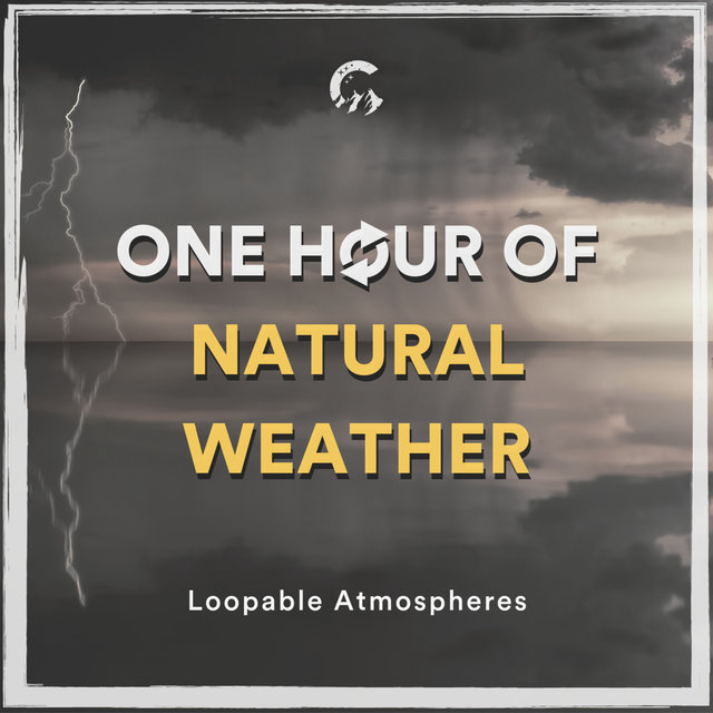 1 Hour Of Natural Weather