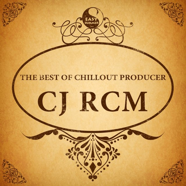 The Best of Chillout Producer: Cj Rcm