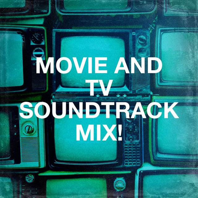 Movie and Tv Soundtrack Mix!