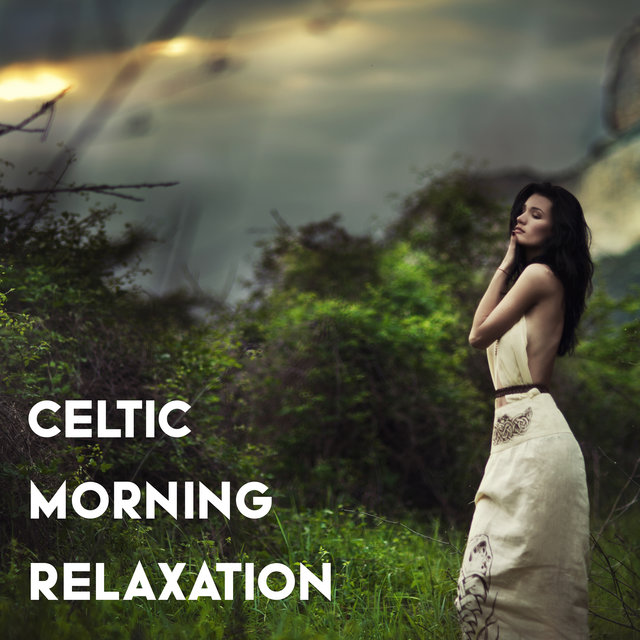 Celtic Morning Relaxation – Stress Relief, Irish Style of Music New Age, Calm Down, Instrumental Melodies