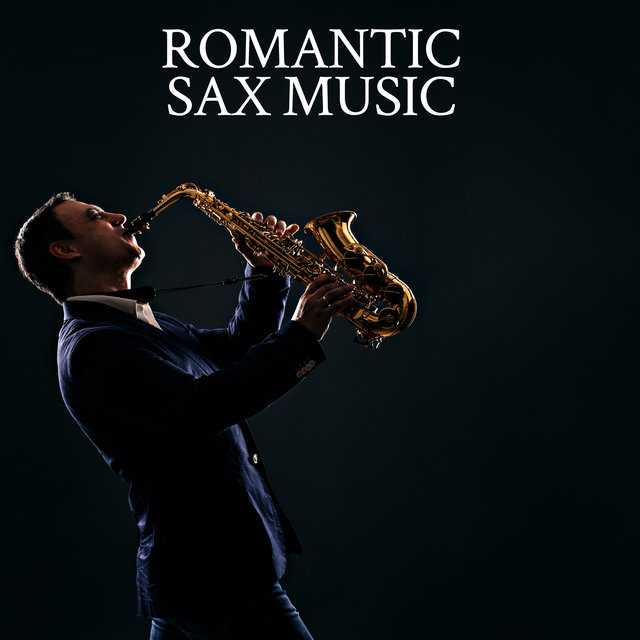 Romantic Sax Music – Best Selected Songs for Lovers