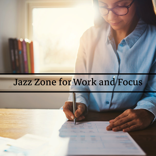 Jazz Zone for Work and Focus (BGM for Inspirations)