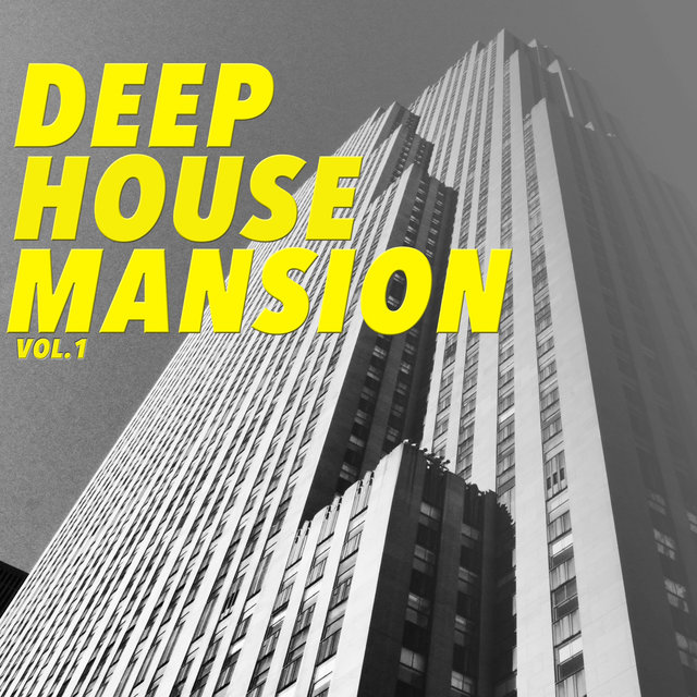 Deep House Mansion, Vol. 1