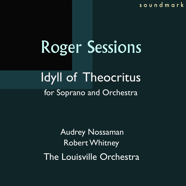 Roger Sessions Idyll of Theocritus, for Soprano and Orchestra