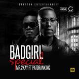 Bad Girl Special (feat. Patoranking)