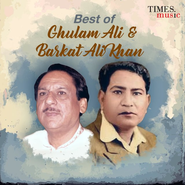 Best of Ghulam Ali & Barkat Ali Khan