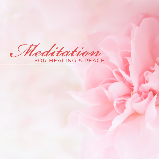 Meditation for Healing & Peace - Home Safe Place, Calm, Zen Music for Balance