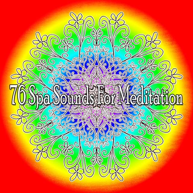 76 Spa Sounds for Meditation