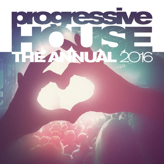Progressive House The Annual 2016