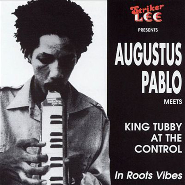 Augustus Pablo Meets King Tubby at the Control
