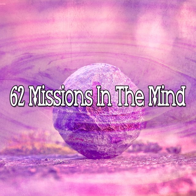 62 Missions in the Mind