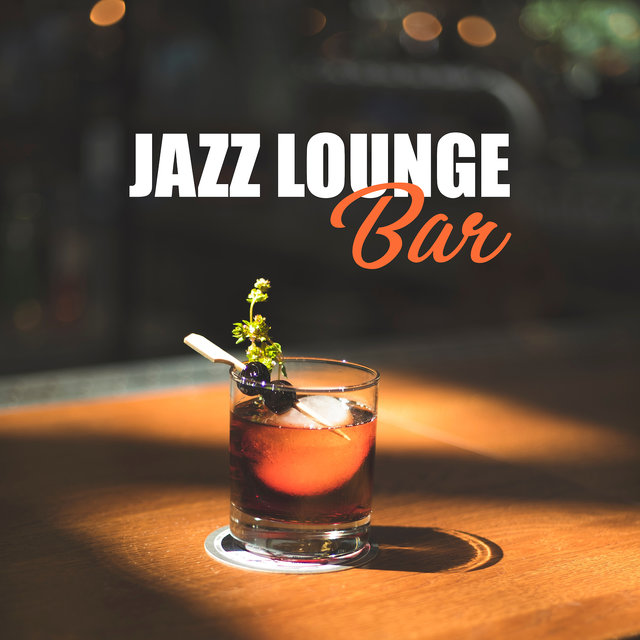 Jazz Lounge Bar: Modern Instrumental Jazz, Deep Vibes, Chilled Jazz, Perfect Mellow Jazz, Jazz Music Ambient