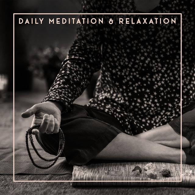 Daily Meditation & Relaxation - Mindfulness Meditation, Inner Calm, Pure Relaxation