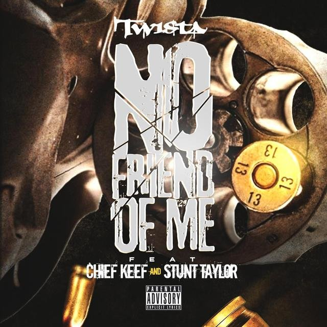No Friend of Me (feat. Chief Keef & Stunt Taylor)