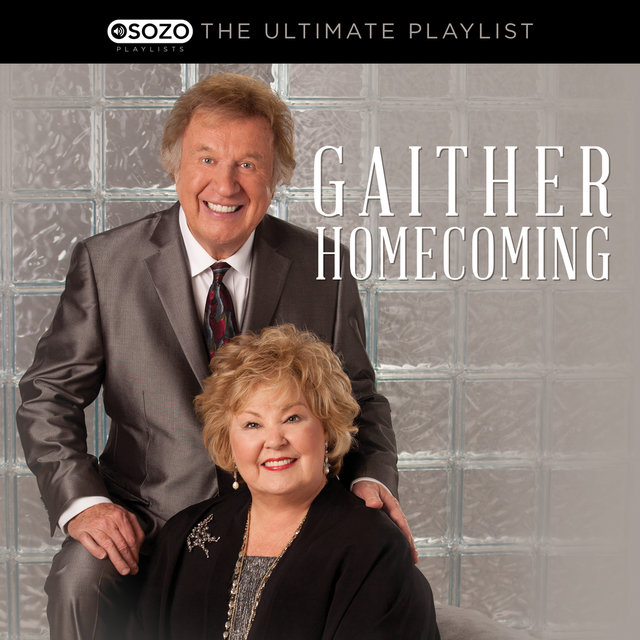 The Ultimate Playlist - Gaither Homecoming
