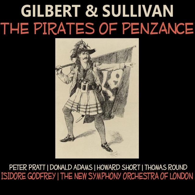 Gilbert, Sullivan: The Pirates of Penzance