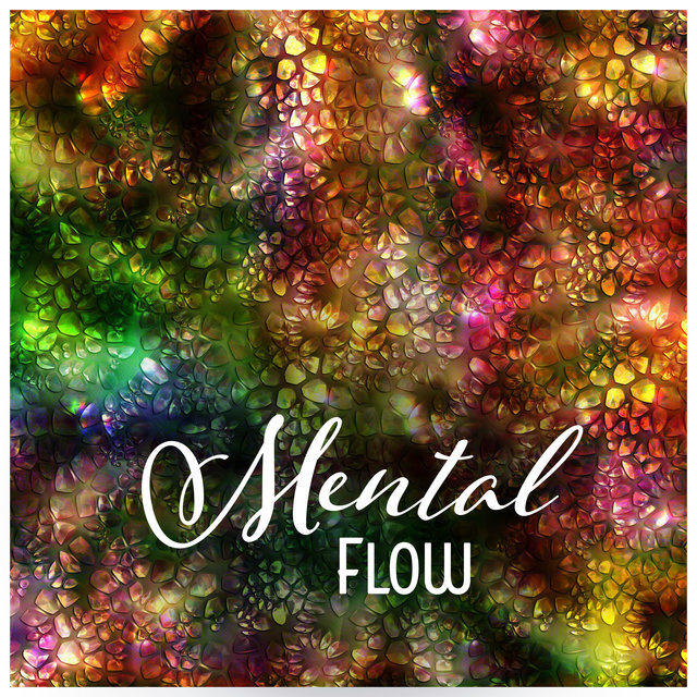 Mental Flow – Enter into Light, Truth of Aura Meditation, Cleansing Pathway of Energy Channel, Accessing the Inner Wisdom