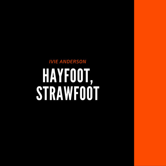 Hayfoot, Strawfoot
