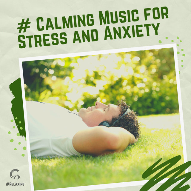# Calming Music for Stress and Anxiety