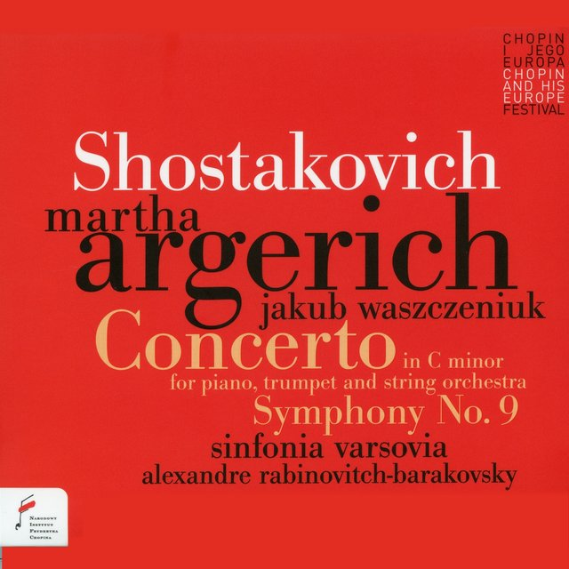 Shostakovich: Concerto in C Minor for Piano, Trumpet and String Orchestra, Symphony No. 9