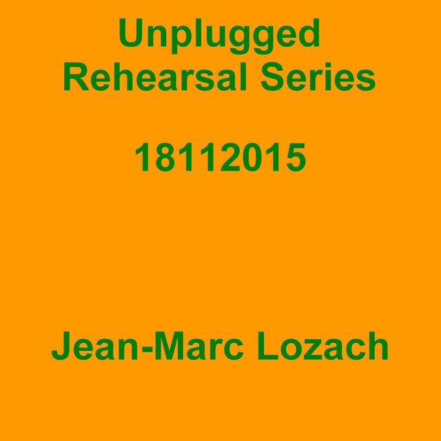 Unplugged Rehearsal Series 18112015