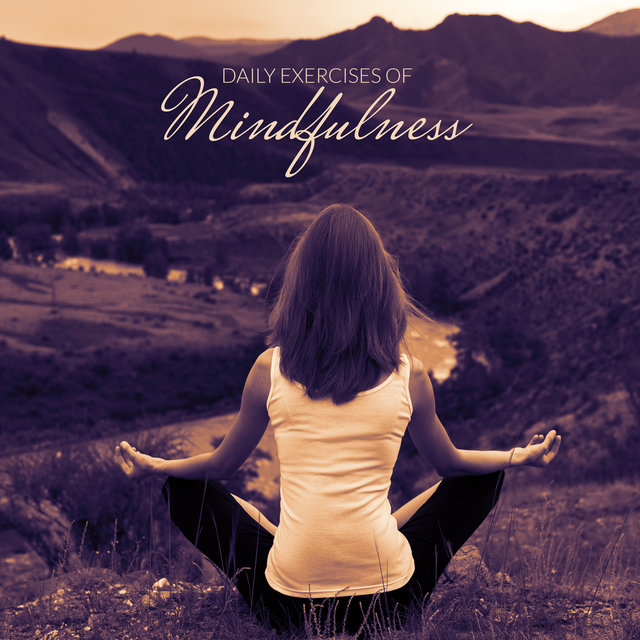 Daily Exercises of Mindfulness –  Meditation Music Zone, Relaxing Music Therapy, Calm Down, Inner Harmony, Deep Meditation, Zen Lounge