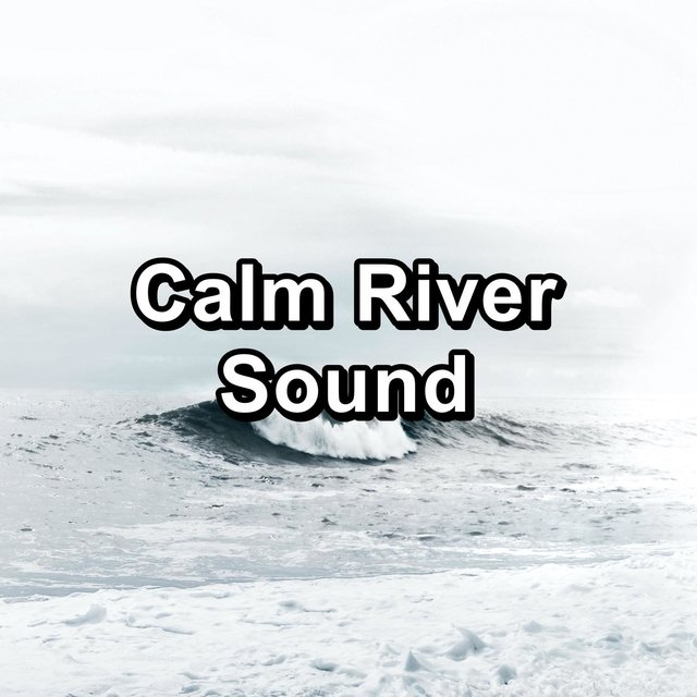 Calm River Sound