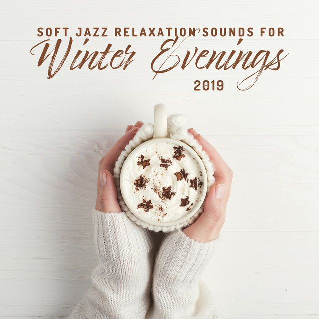 Soft Jazz Relaxation Sounds for Winter Evenings 2019