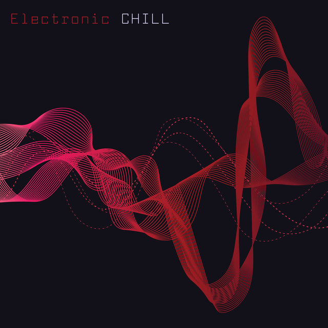 Electronic Chill: Dance Like Nobody's Watching, Party Like a Rockstar, Have Fun Tonight