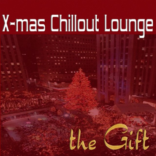 The Gift - Christmas Chillout Lounge