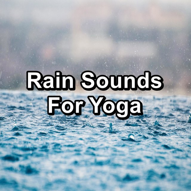 Rain Sounds For Yoga