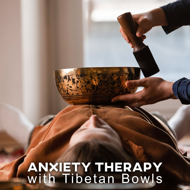 Anxiety Therapy with Tibetan Bowls – Traditional Asian Music for Pain and Fear Relief