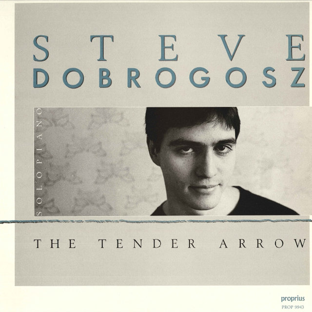 Steve Dobrogosz: The Tender Arrow