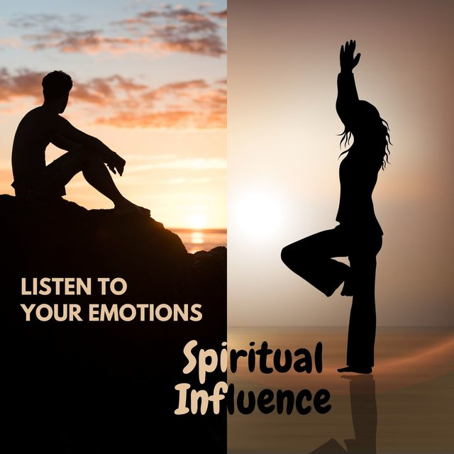 Listen to Your Emotions - Spiritual Influence
