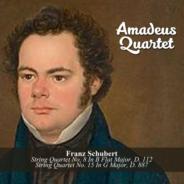 Franz Schubert: String Quartet No. 8 In B Flat Major, D. 112 / String Quartet No. 15 In G Major, D. 887