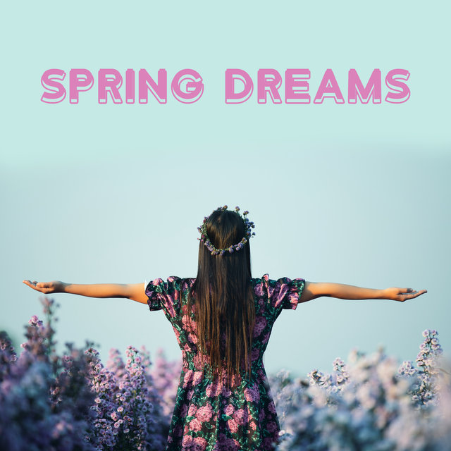 Spring Dreams – Best Nature Sounds Collection to Improve Your Mood