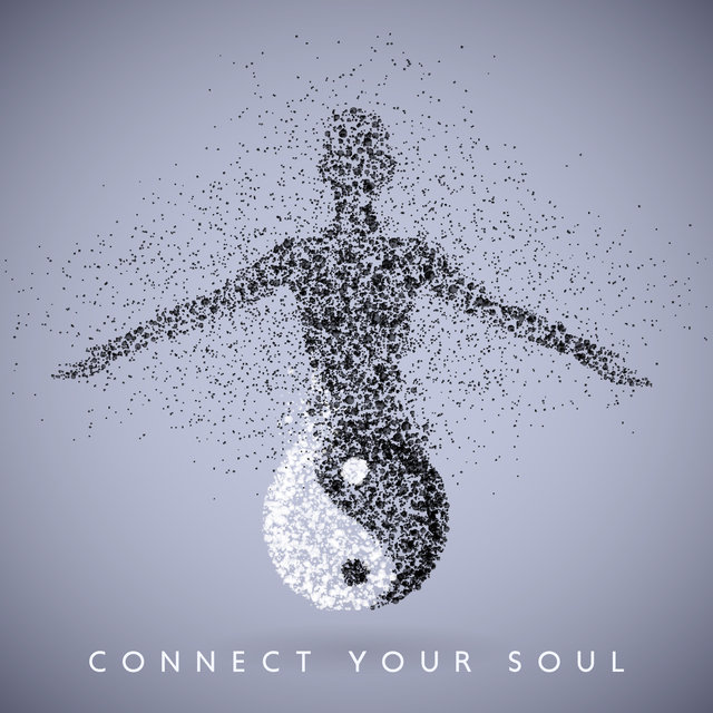 Connect Your Soul - New Day New Age Music Set for Meditation