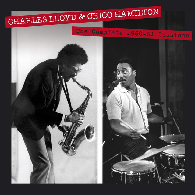 The Complete 1960-61 Sessions by Charles Lloyd & Chico Hamilton (Bonus Track Version)