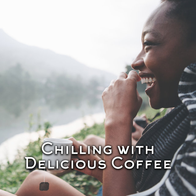 Chilling with Delicious Coffee - Easy Listening Background Music for Coffee, 2020 Instrumental Relaxing Jazz Compilation for Small Romantic Cafe