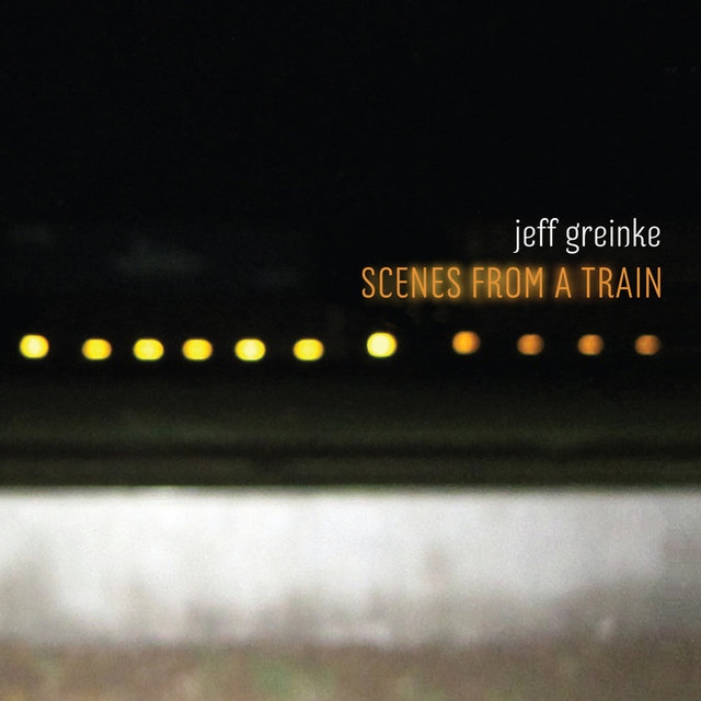 Cover art for album Scenes From a Train by Jeff Greinke