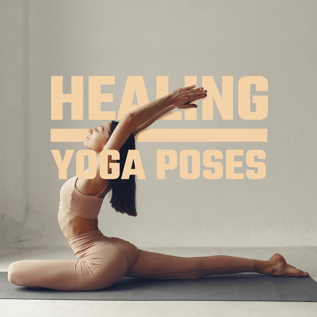 Healing Yoga Poses: Mindfulness Meditation, Yoga Training, New Age