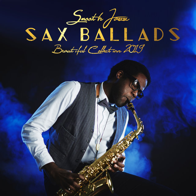 Smooth Jazz Sax Ballads Beautiful Collection 2019