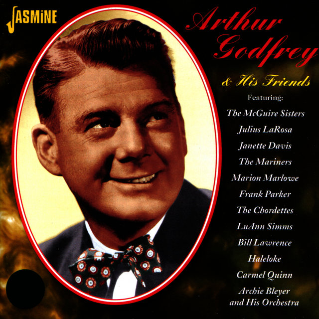 Arthur Godfrey & His Friends