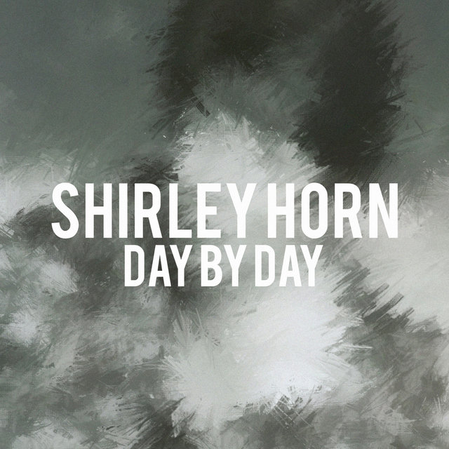 Shirley Horn - Day by Day