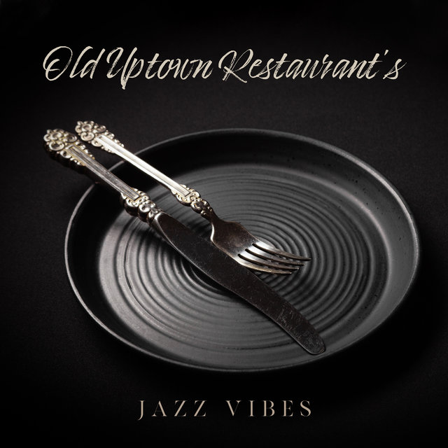 Old Uptown Restaurant's Jazz Vibes 2020